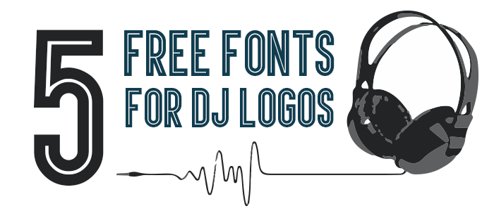 Great Free Fonts for DJ Logos